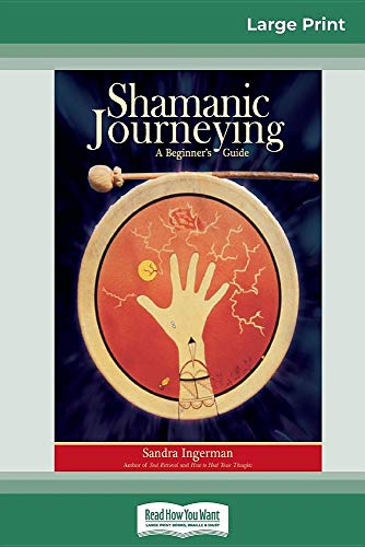 Shamanic Journeying: A Beginner's Guide (16pt Large Print Edition)