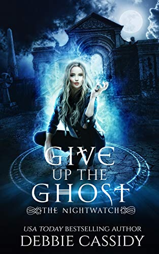 Give up the Ghost (The Nightwatch #2)