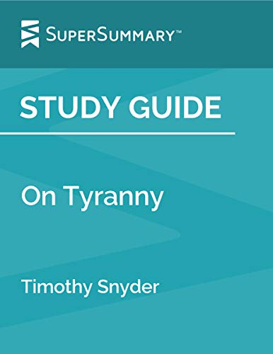 Study Guide: On Tyranny by Timothy Snyder