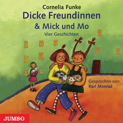 Dicke Freundinnen & Mick und Mo. Vier Geschichten