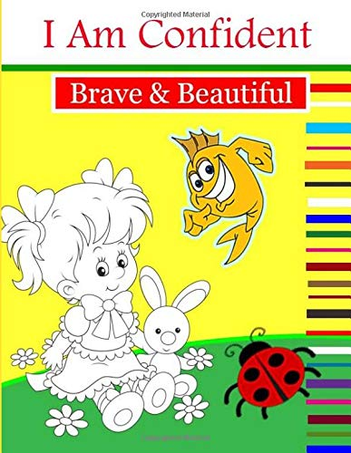I Am Confident Brave & Beautiful: A Coloring Book for Girls