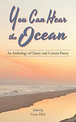 You Can Hear the Ocean: An Anthology of Classic and Current Poetry