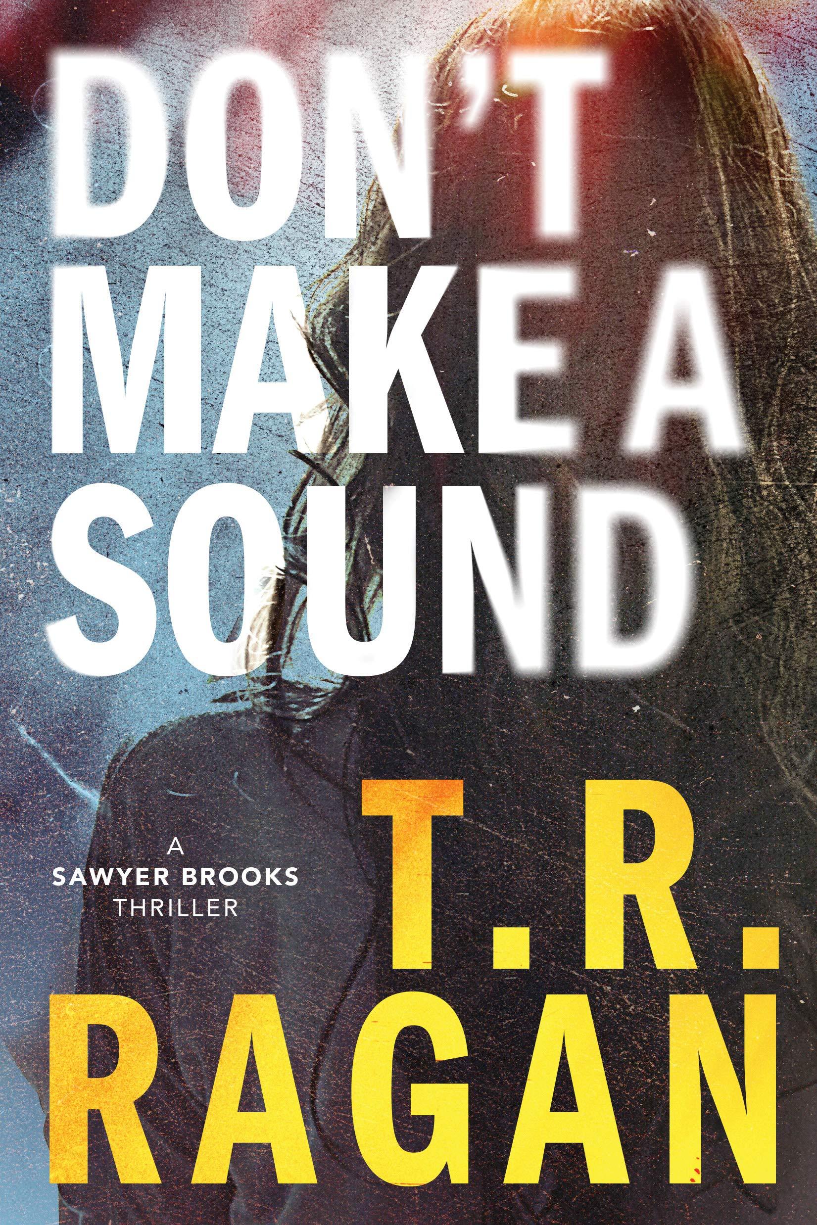 Don't Make a Sound (Sawyer Brooks #1)