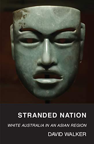 Stranded Nation: White Australia in an Asian Region