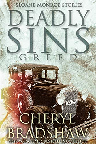 Deadly Sins: Greed (Sloane Monroe Stories Book 4)