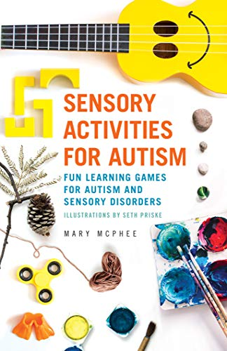 Sensory Activities for Autism: Fun Learning Games for Autism and Sensory Disorders