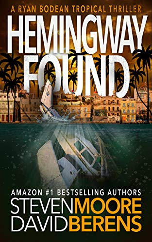 Hemingway Found (Ryan Bodean Tropical Thriller #2)