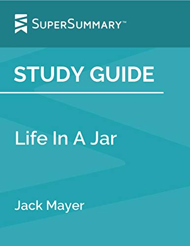 Study Guide: Life In A Jar by Jack Mayer