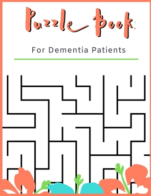 Puzzle Book for Dementia Patients: For Adults With Dementia 50 Puzzles Paperback Made In USA Size 8.5x11