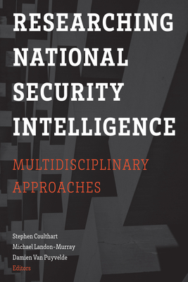Researching National Security Intelligence: Multidisciplinary Approaches