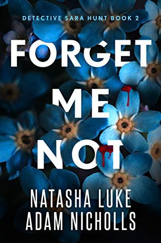 Forget Me Not (Detective Sara Hunt, #2)