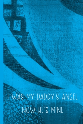 Grief Journal: I Was My Daddy's Angel; Now He's Mine: 6x9 College Ruled Notebook