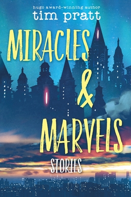 Miracles & Marvels: Stories