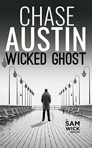 Wicked Ghost: A Fallen Hero (Sam Wick Universe #5)