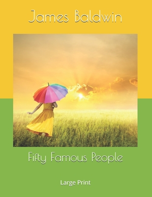 Fifty Famous People: Large Print