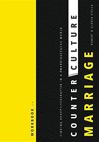 Counterculture Marriage Workbook: Finding #happilyeverafter in a #marriagesucks World