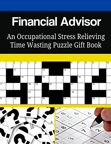 Financial Advisor An Occupational Stress Relieving Time Wasting Puzzle Gift Book