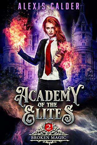 Broken Magic (Academy of the Elites, #2)