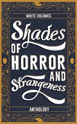 Shades of Horror and Strangeness: Anthology
