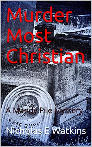 Murder Most Christian: A Mandy Pile Mystery (The Eastbourne Murders Series Book 1)