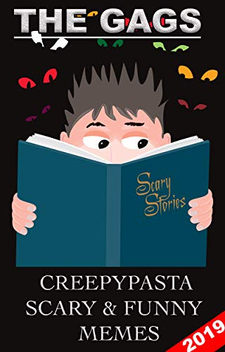 The GAGS: Creepypasta stories, Horror Stories, Horror Memes, Halloween Memes Collection 2019