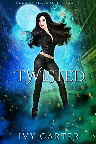 Twisted: A Paranormal Urban Fantasy Romance (Goddess Kissed Novel Book 2)