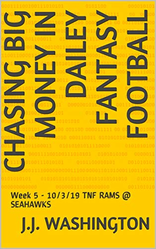 Chasing Big Money In Dailey Fantasy Football : Week 5 - 10/3/19 TNF RAMS @ SEAHAWKS