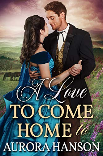A Love to Come Home to: A Historical Western Romance Book