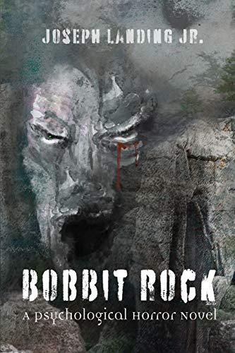 Bobbit Rock: A Psychological Horror Novel