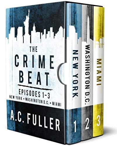 The Crime Beat: Episodes 1-3: New York, Washington D.C., Miami