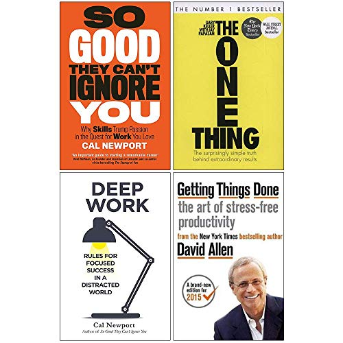 So Good They Can't Ignore You, The One Thing, Deep Work, Getting Things Done 4 Books Collection Set