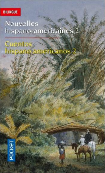 Nouvelles hispano-américaines 2: Rêves et réalités (1952-1977)