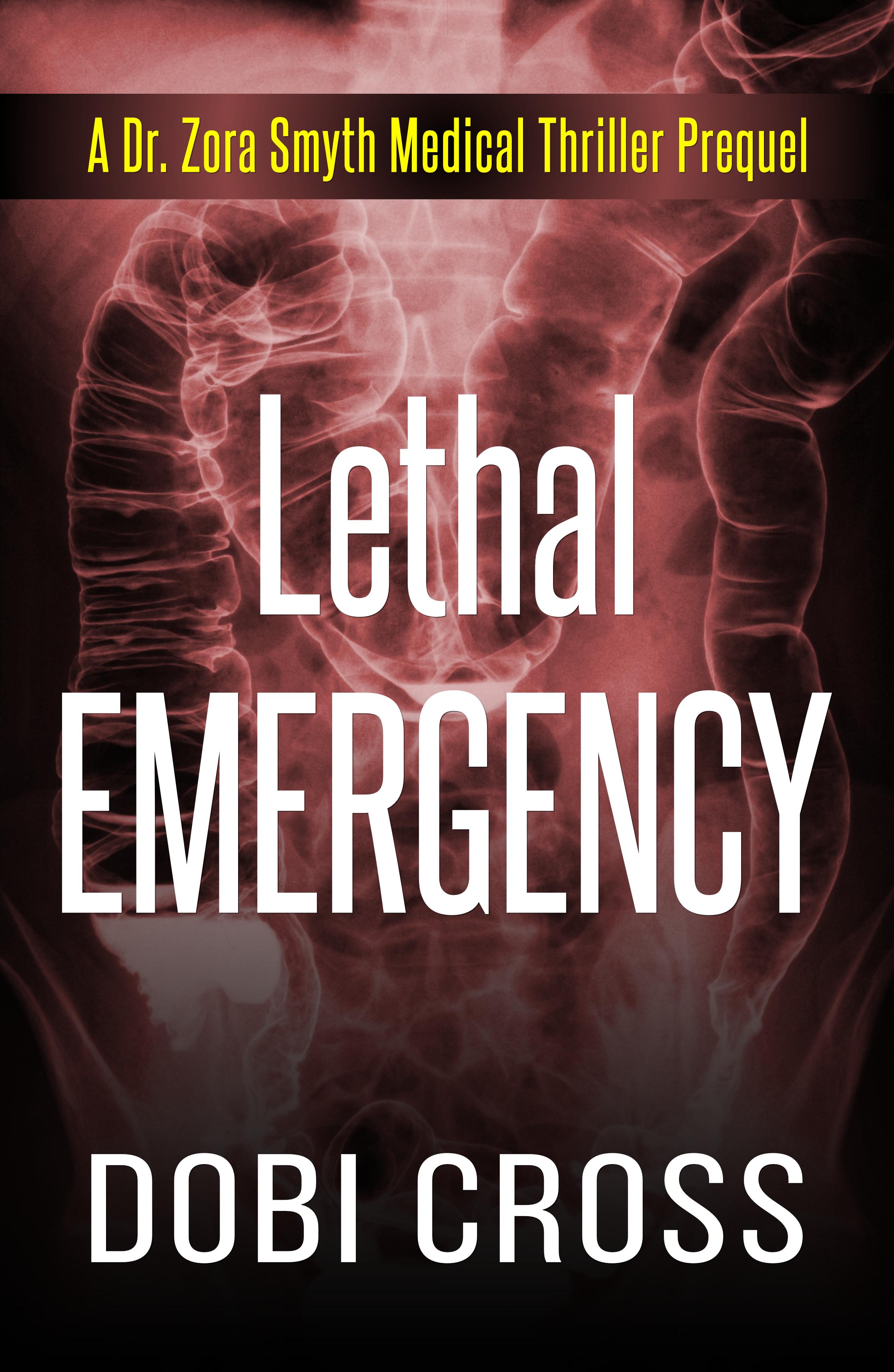 Lethal Emergency (Dr. Zora Smyth Medical Thriller #0.5)