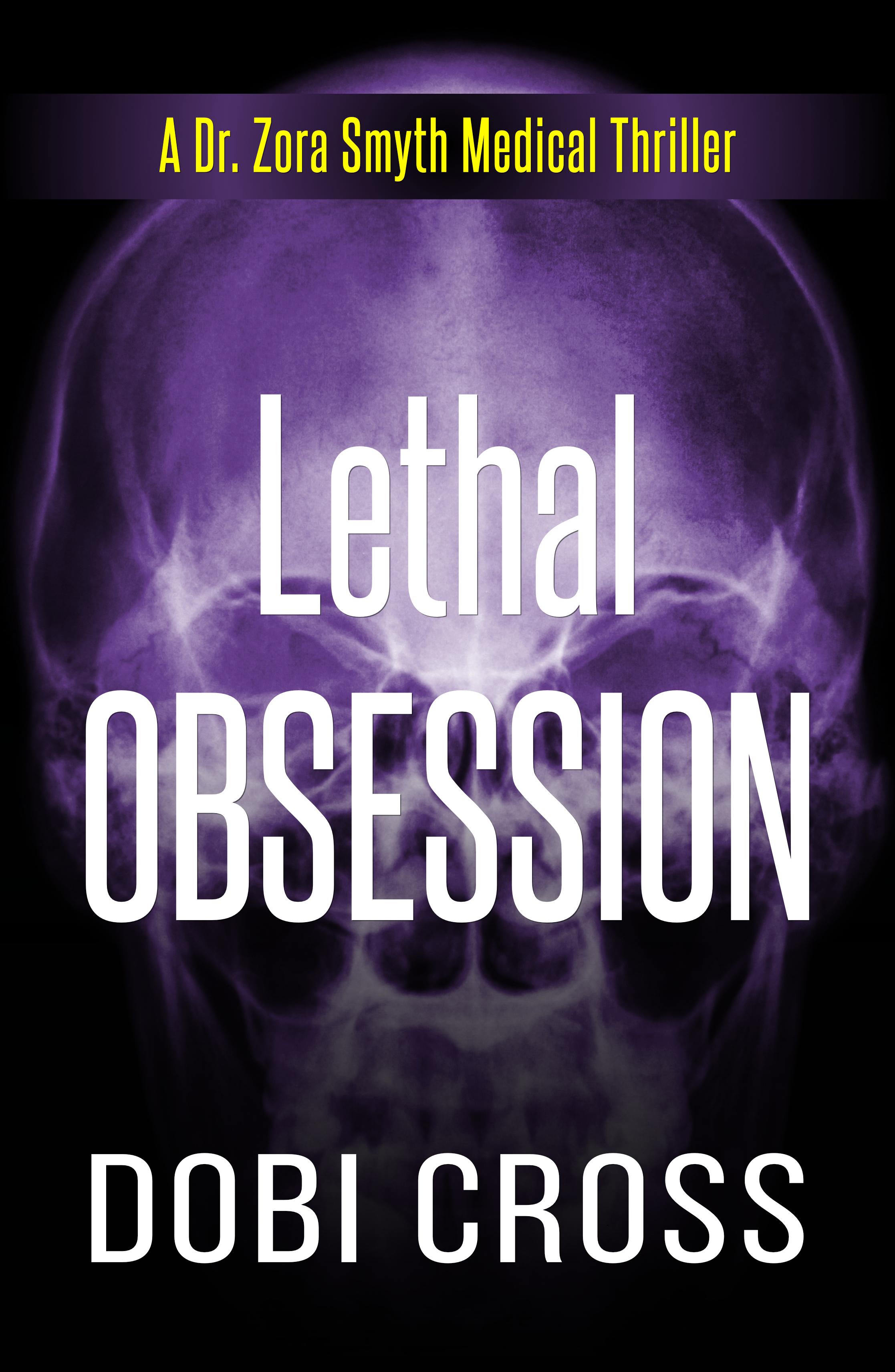 Lethal Obsession (Dr. Zora Smyth Medical Thriller #3)
