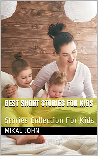 Best Short Stories For Kids: Stories Collection For Kids