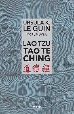 Ursula K. Le Guin Yorumuyla Tao Te Ching