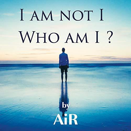 I am not I Who am I ?