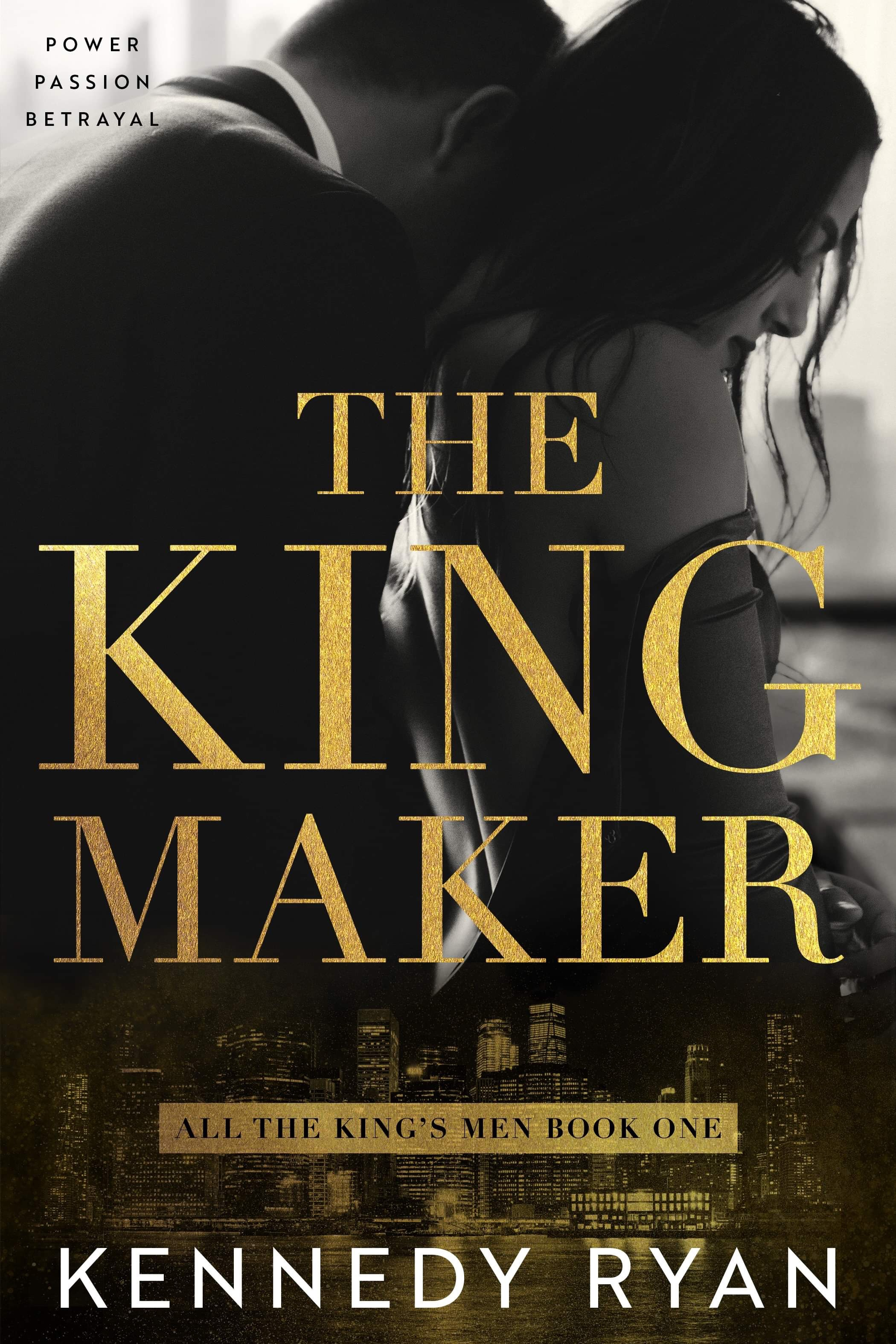The Kingmaker (All the King's Men Duet, #1)