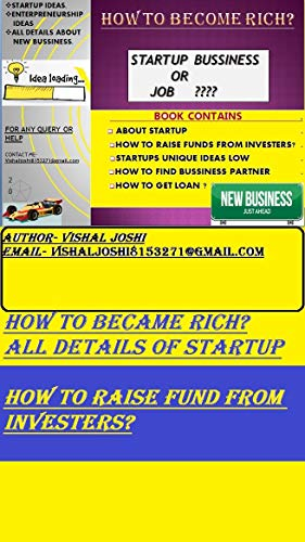 HOW TO BECAME RICH?,STARTUP BUSSINESS ALL DETAILS: WHAT IS STARTUP&HOW TO FIND INVESTERS AND GET LOANS?,ALL DETAILS. (PART -1)