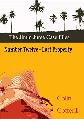 Number Twelve: Lost Property (Jimm Juree Case Files Book 12)