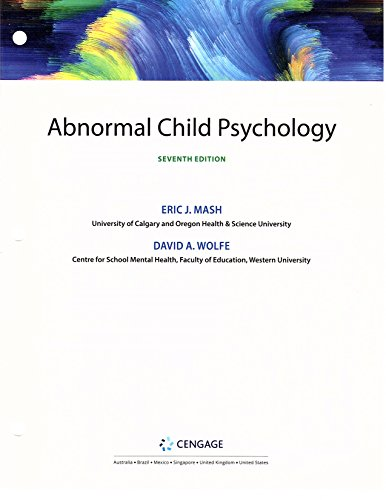 Abnormal Child Psychology (7th Edition), Standalone Loose-leaf Version