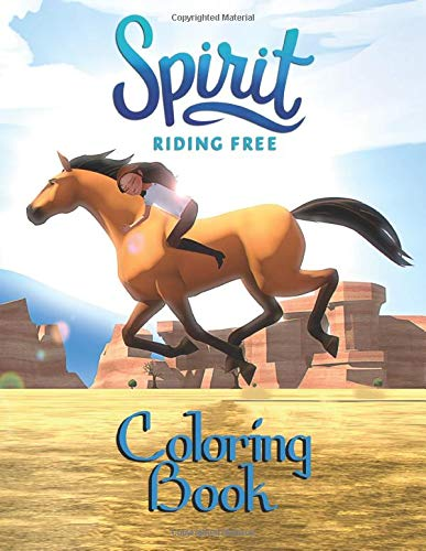Spirit Riding Free Coloring Book: Great Coloring Book For Kids And Adults, Ages 2-12+