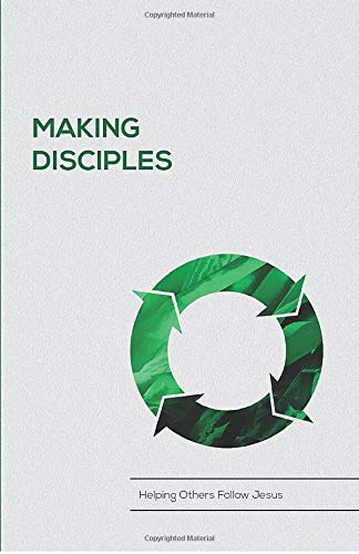 Making Disciples: Helping Others Follow Jesus