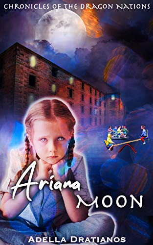 Ariana Moon (Chronicles of the Dragon Nations #1)