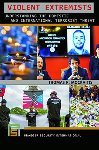 Violent Extremists: Understanding the Domestic and International Terrorist Threat