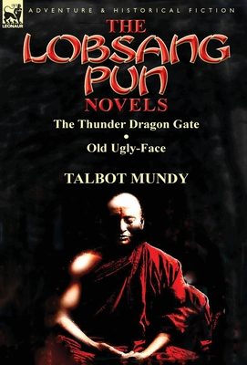 The Lobsang Pun Novels: The Thunder Dragon Gate & Old Ugly-Face