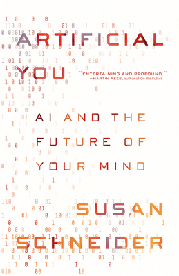 Artificial You: AI and the Future of Your Mind