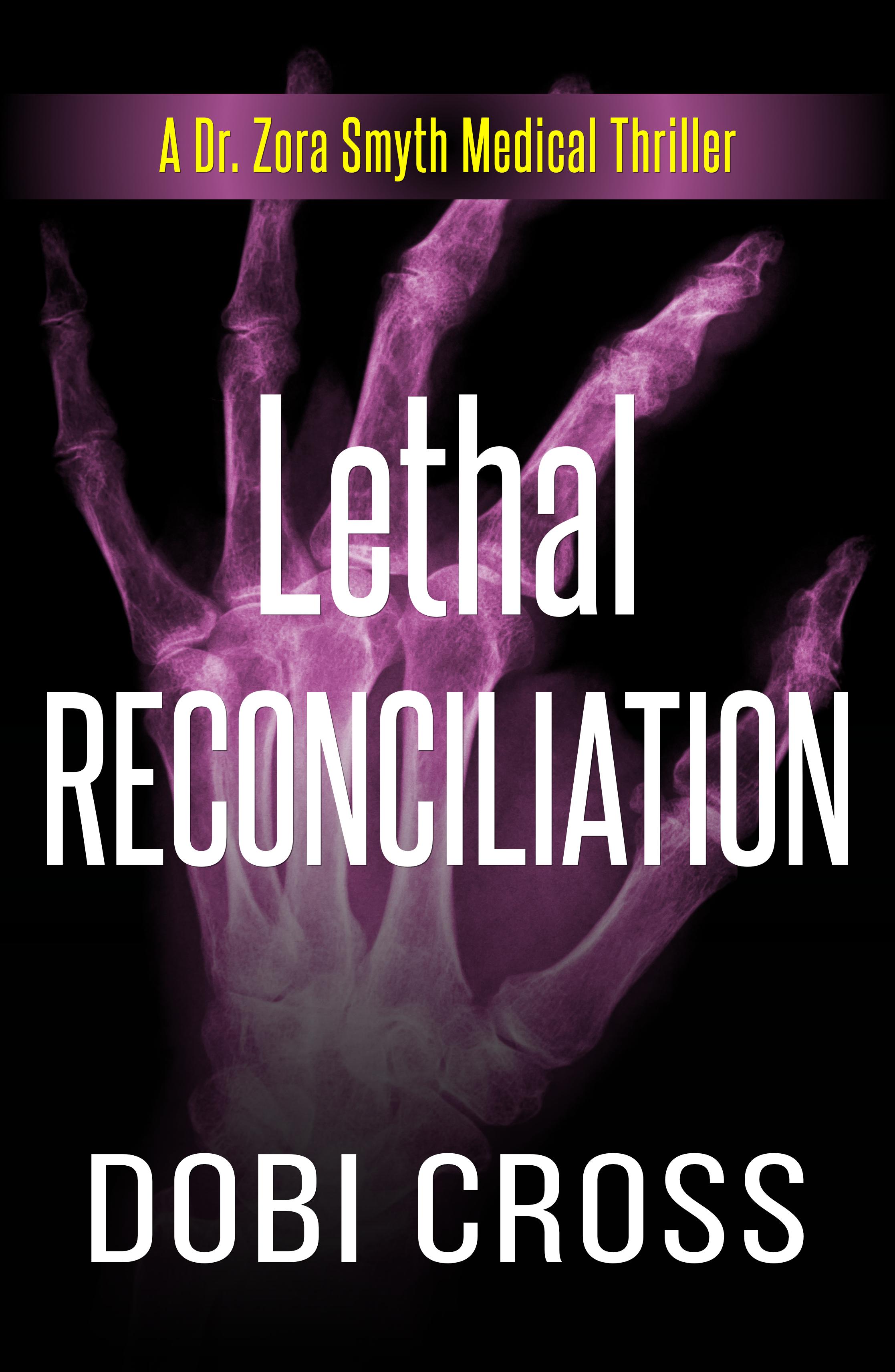 Lethal Reconciliation (Dr. Zora Smyth Medical Thriller #4)