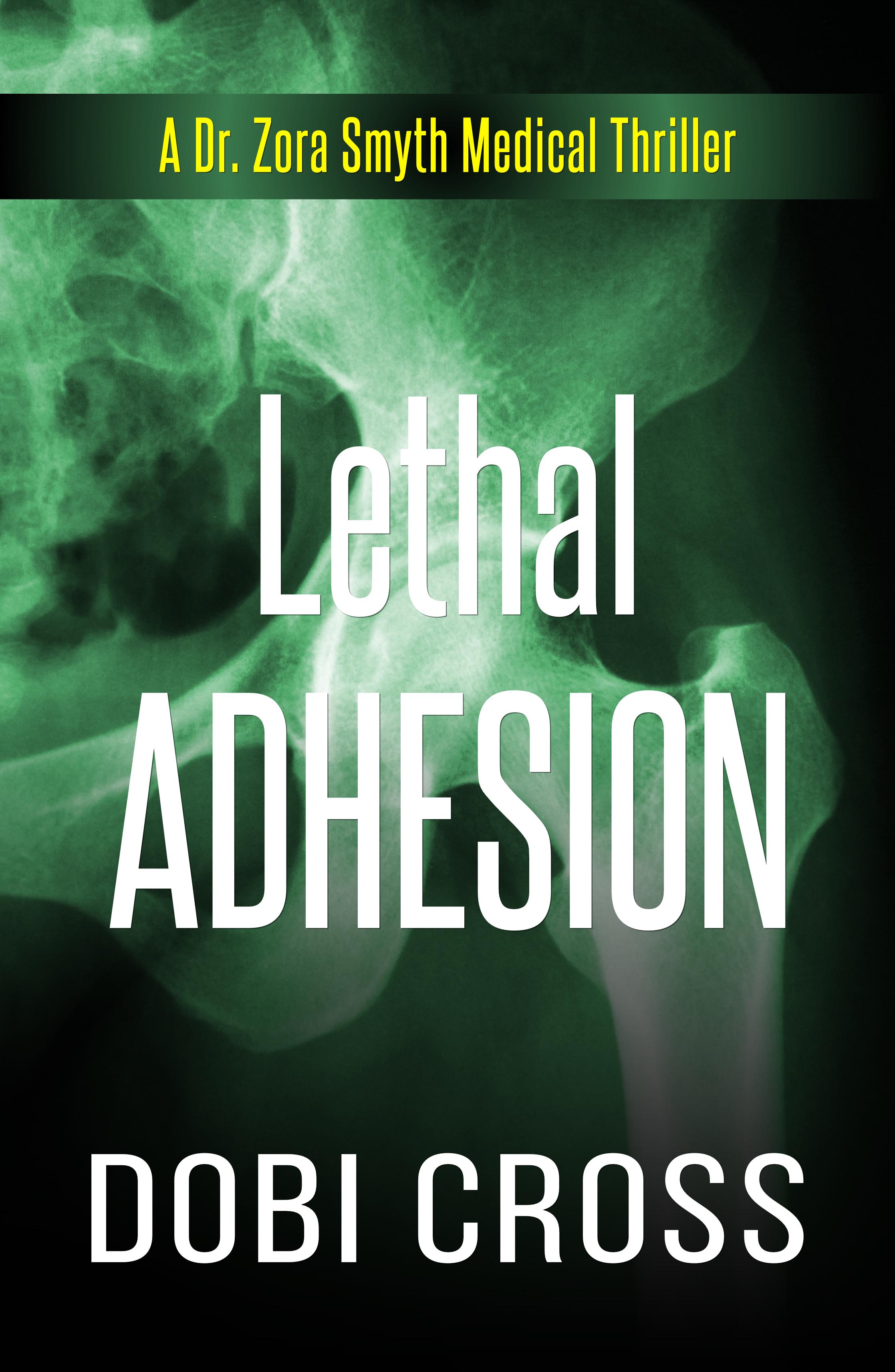Lethal Adhesion (Dr. Zora Smyth Medical Thriller #5)