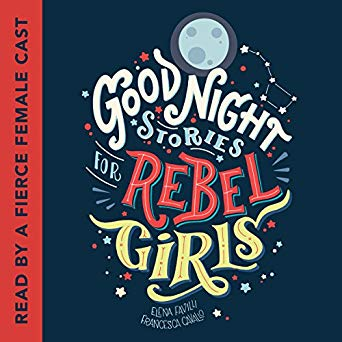 Good Night Stories for Rebel Girls: 100 Tales of Extraordinary Women (Good Night Stories for Rebel Girls, #1)